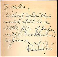 We offered this copy, inscribed by Cain to his mentor, the columnist Walter Lippman, in our Catalog 74.