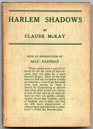 """a paper on claude mckays novel harlem shadows View essay - claude mckay poetry analysis from engl claude mckay poetry analysis - siarra fannin sample of mckay's work are """"harlem shadows."""