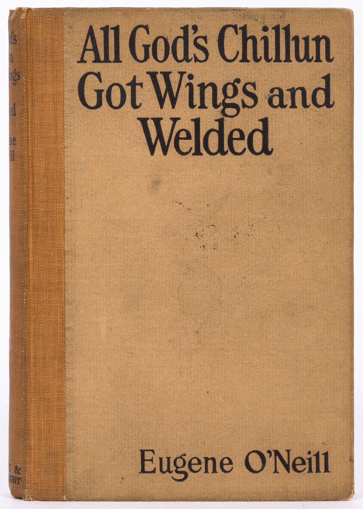Eugene O'NEILL / All God's Chillun Got Wings and Welded First ...