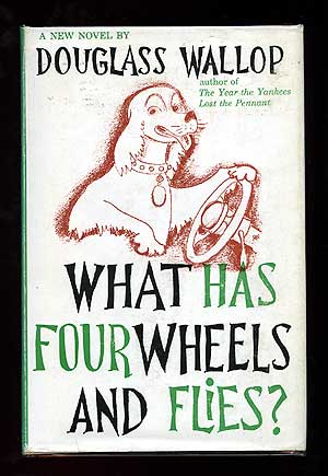 Douglass WALLOP / What Has Four Wheels and Flies? First