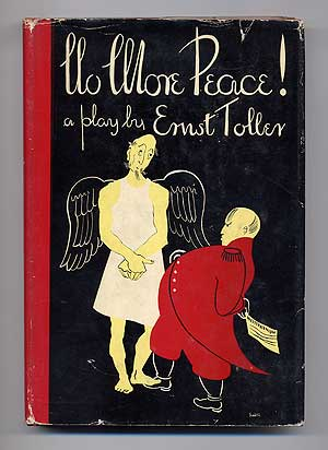 No More Peace! A Thoughtful Comedy. Translated by Edward Crankshaw. Lyrics Translated and Adapted by W.H. Auden. Music by Herbert Murrill. Ernst TOLLER.