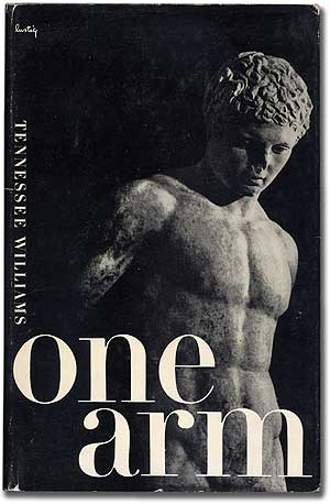One Arm and Other Stories. Tennessee WILLIAMS.