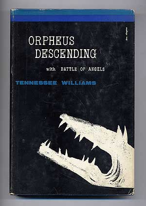 Orpheus Descending with Battle of Angels. Tennessee WILLIAMS.