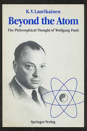 Beyond the Atom: The Philosophical Thought of Wolfgang Pauli. K. V. LAURIKAINEN.