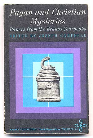 Pagan and Christian Mysteries: Papers from the Eranos Yearbooks. Joseph CAMPBELL.