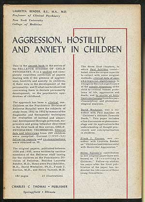 Aggression, Hostility and Anxiety in Children. Lauretta BENDER, M. D.