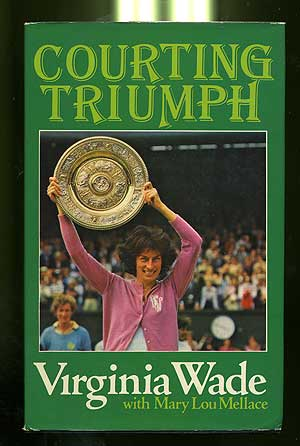 Courting Triumph. Virginia WADE, Mary Lou Mellace.