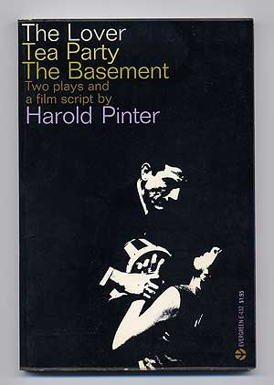 The Lover The Party The Basement: Two Plays and a Film Script. Harold PINTER.