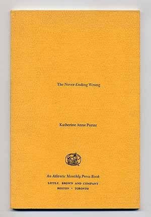 The Never-Ending Wrong. Katherine Anne PORTER.