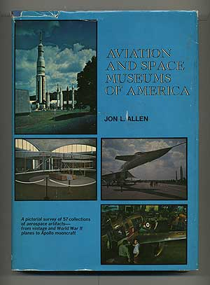 Aviation and Space Museums of America. Jon L. ALLEN.