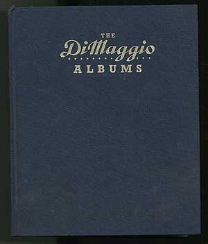 The DiMaggio Albums: Selections from Public and Private Collections Celebrating the Baseball Career of Joe DiMaggio: Volume 2, 1942-1951. Joe DIMAGGIO, introduction and.