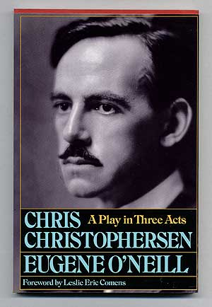 Chris Christophersen: A Play in Three Acts (Six Scenes). Eugene O'NEILL.