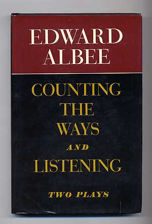 Counting the Ways and Listening: Two Plays. Edward ALBEE.