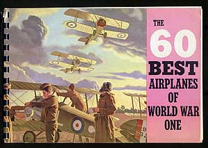 The Sixty Best Airplanes of World War One. Peter M. BOWERS.