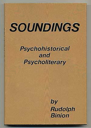 Soundings: Psychohistorical and Psycholiterary. Rudolph BINION.