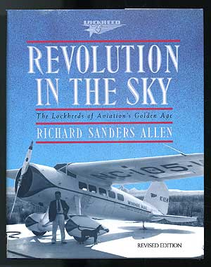 Revolution in the Sky: The Lockheeds of Aviation's Golden Age. Richard Sanders ALLEN.