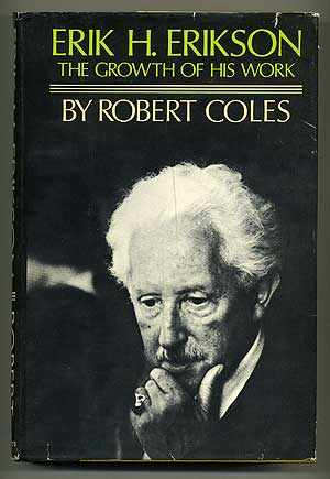 Erik H. Erikson: The Growth of His Work. Robert COLES.