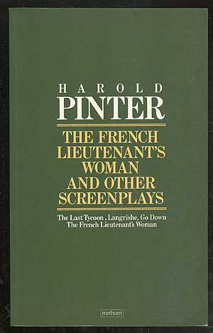 The French Lieutenant's Woman and Other Screenplays. Harold PINTER.