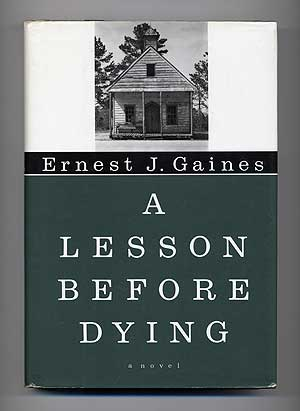 A Lesson Before Dying. Ernest J. GAINES.