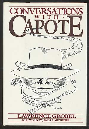 Conversations with Capote. Lawrence GROBEL, James A. Michener Truman Capote.