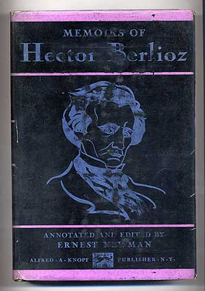 Memoirs of Hector Berlioz from 1803 to 1865, Comprising His Travels in Italy, Germany, Russia and England