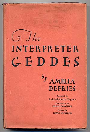 The Interpreter Geddes: The Man and His Gospel