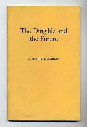 The Dirigible and the Future. Henry J. AMBERS.