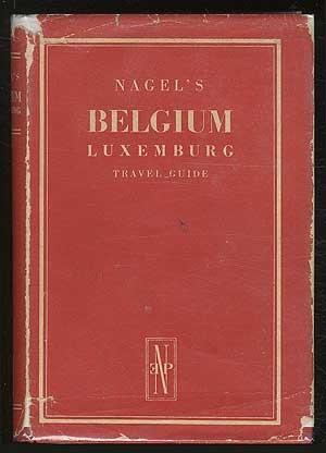 Belgium And Luxemburg: Nagel's Guide-Books