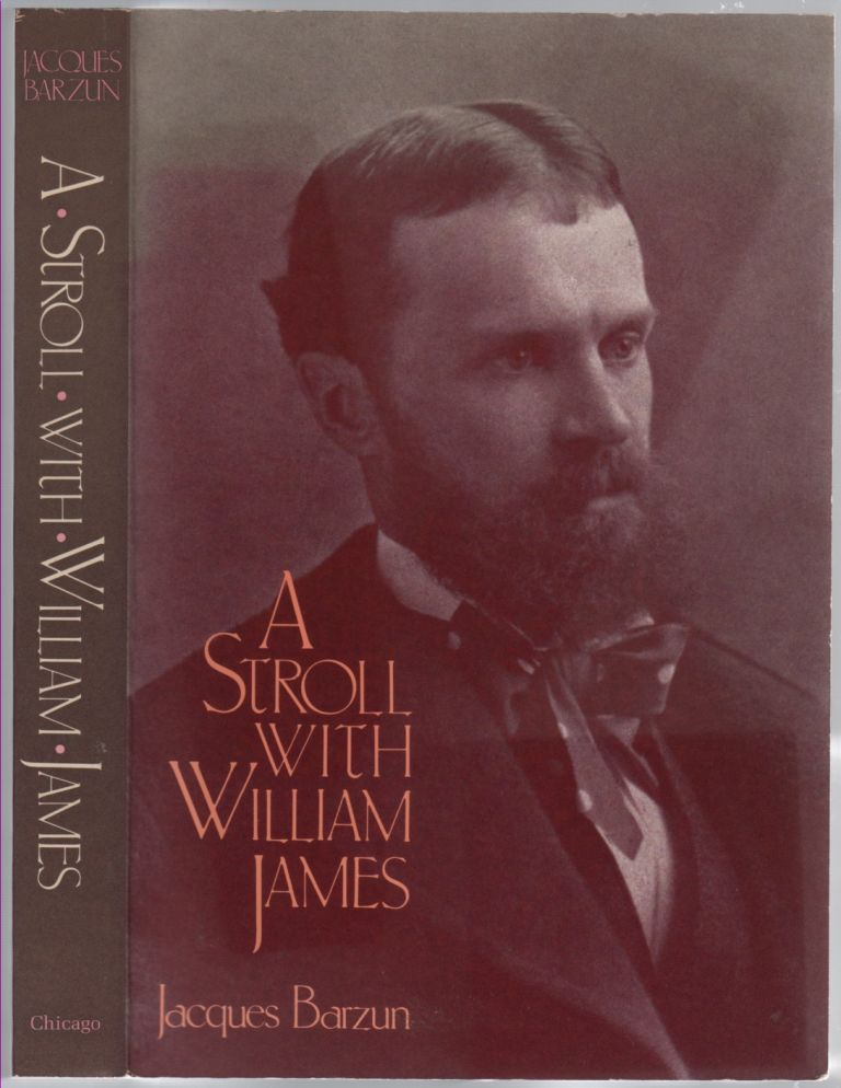A Stroll with William James. Jacques BARZUN.
