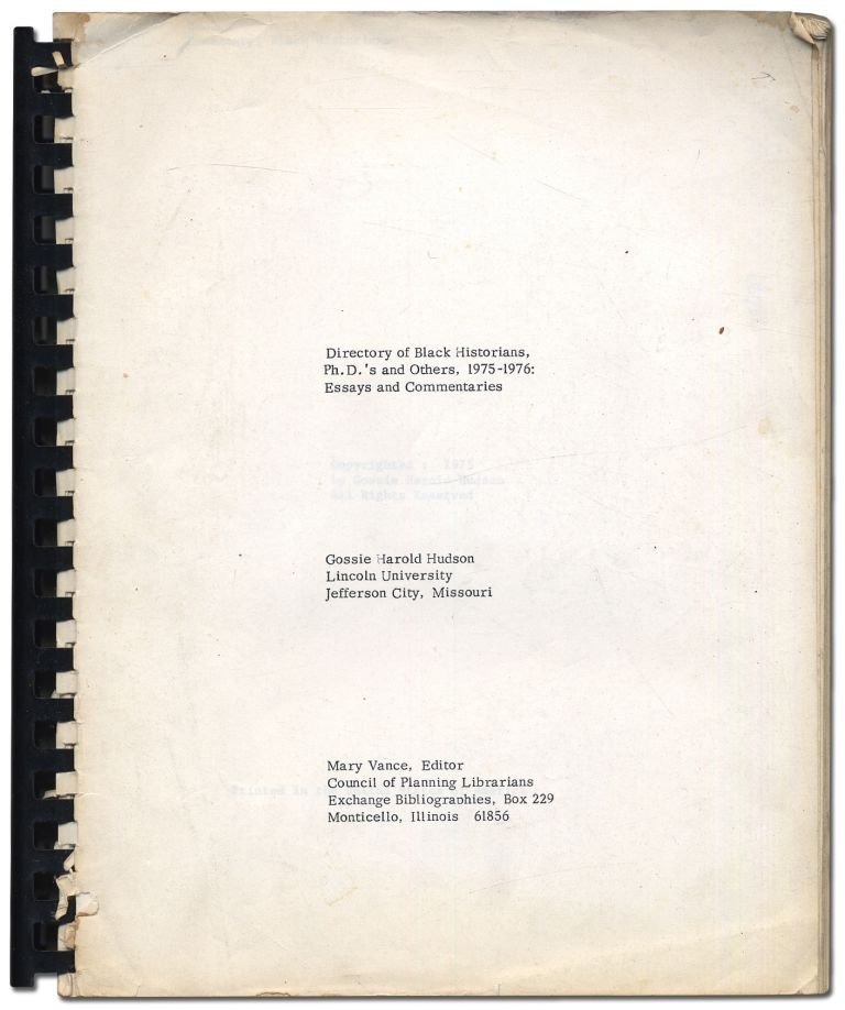 Directory of Black Historians, Ph.D.'s and Others, 1975-1976: Essays and Commentaries. Gossie Harold HUDSON.