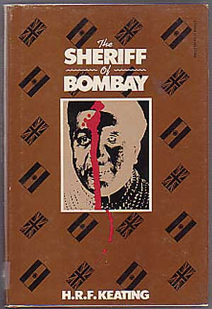 The Sheriff Of Bombay. H. R. F. KEATING.