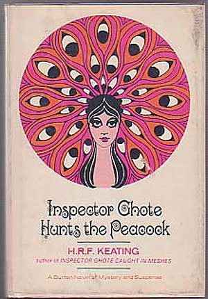Inspector Ghote Hunts the Peacock. H. R. F. KEATING.