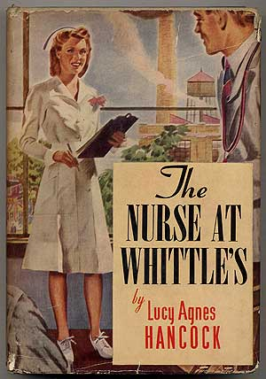 The Nurse at Whittle's. Lucy Agnes HANCOCK.