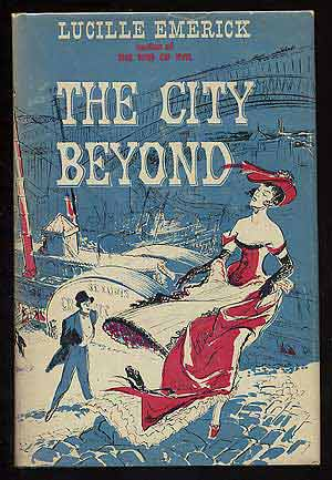 The City Beyond. Lucille EMERICK.