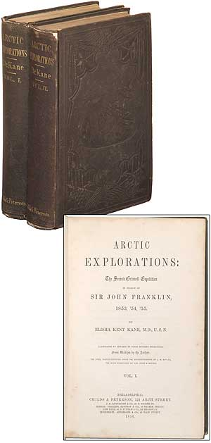 Arctic Explorations: The Second Grinnell Expedition in search of Sir John Franklin, 1853, '54,...