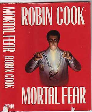 Mortal Fear. Robin COOK.