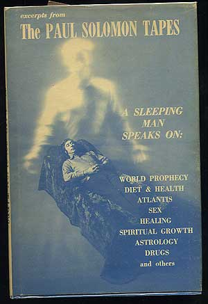Excerpts From The Paul Solomon Tapes: A Sleeping Man Speaks On …World Prophecy, Diet & Health, Atlantis, Sex, Healing, Spiritual Growth. Paul SOLOMON.