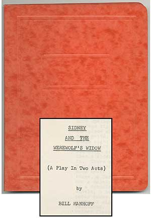 [Playscript]: Sidney and The Werewolf's Widow (A Play in Two Acts). Bill MANHOFF.