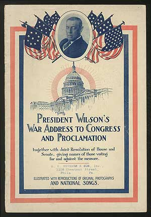 President Wilson's War Address to Congress and Proclamation: Together with Joint Resolution of House and Senate, giving names of those voting for and against the measure.