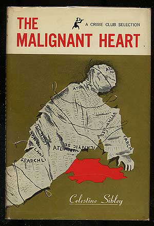 The Malignant Heart. Celestine SIBLEY.