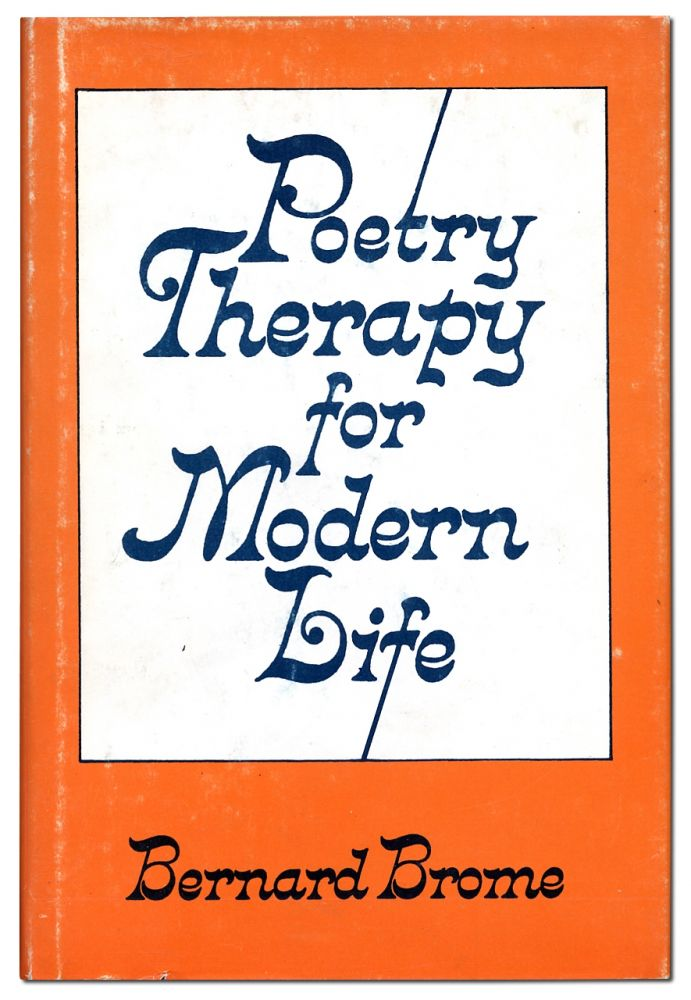 Poetry Therapy for Modern Life. Bernard BROME.