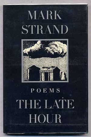 The Late Hour: Poems. Mark STRAND.