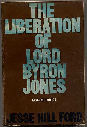 The Liberation of Lord Byron Jones. Jesse Hill FORD.
