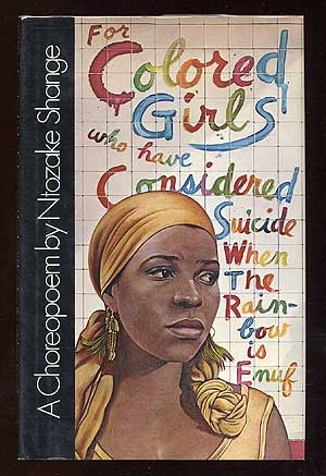 For Colored Girls Who Have Considered Suicide / When the Rainbow Is Enuf. Ntosake SHANGE.