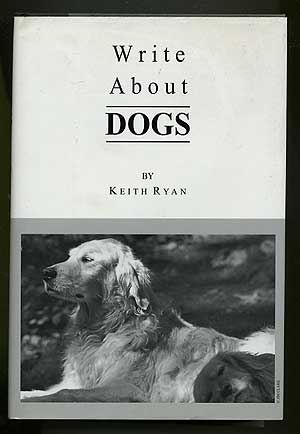Write About Dogs. Keith RYAN.
