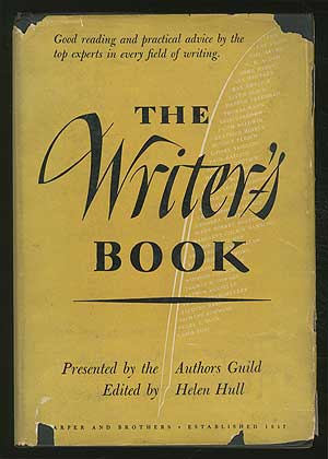 The Writer's Book: Presented by The Author's Guild. Helen HULL, Pearl S. Buck James A. Michener, Thomas Mann.