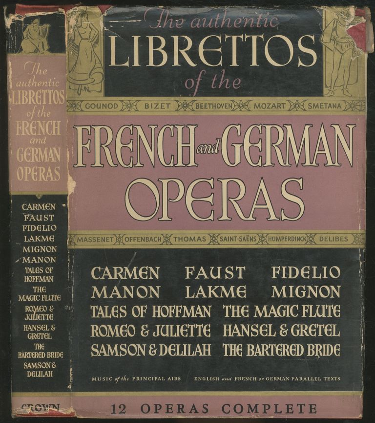 The Authentic Librettos of the French and German Operas