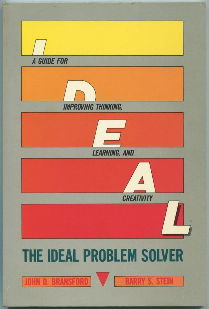 The Ideal Problem Solver: A Guide for Improving Thinking, Learning, and Creativity (A Series of Books in Psychology). John D. BRANSFORD, Barry S. Stein.