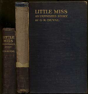 Little Miss: An Unfinished Story. G. R. DUVAL.