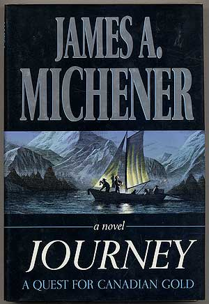 Journey: A Quest for Canadian Gold. James A. MICHENER.